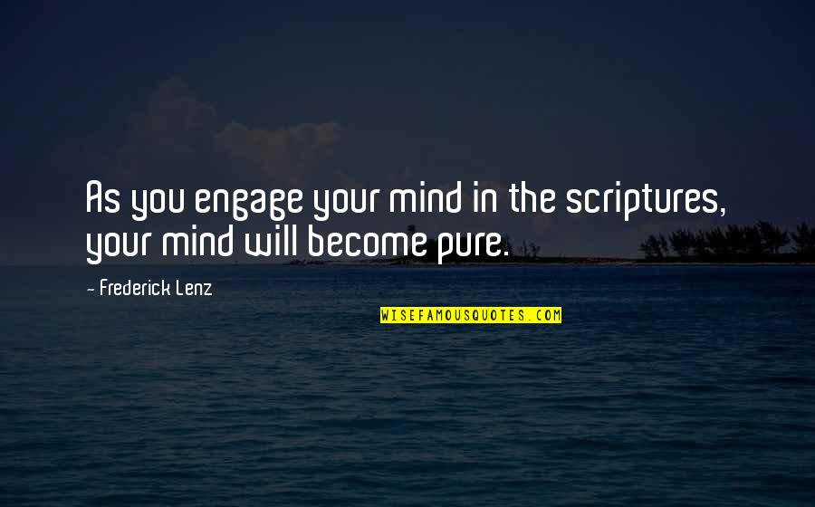 President Kennedy Moon Quotes By Frederick Lenz: As you engage your mind in the scriptures,