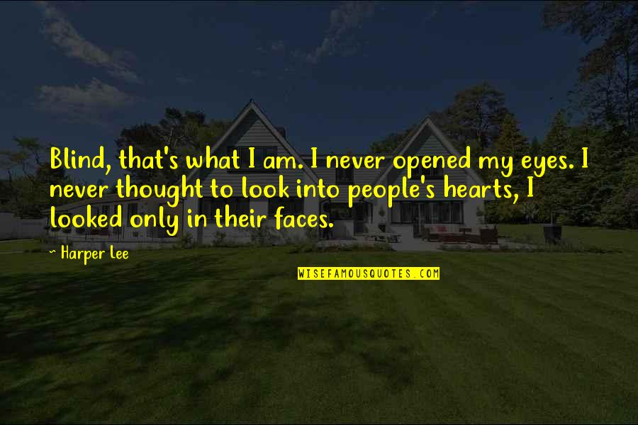 President Kennedy Moon Quotes By Harper Lee: Blind, that's what I am. I never opened