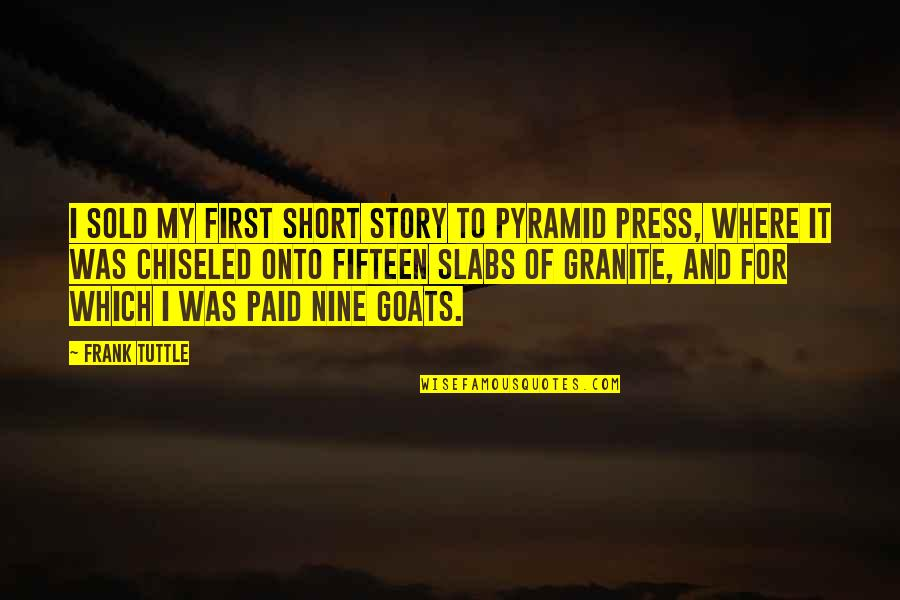 Press'll Quotes By Frank Tuttle: I sold my first short story to Pyramid