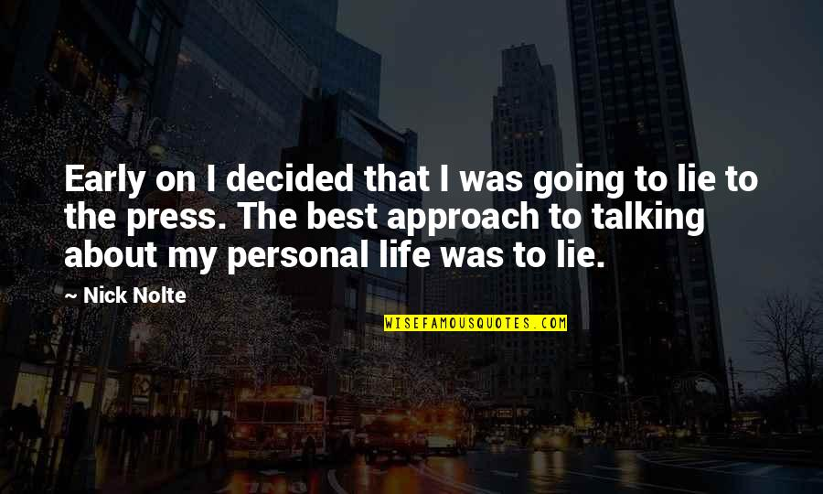 Press'll Quotes By Nick Nolte: Early on I decided that I was going