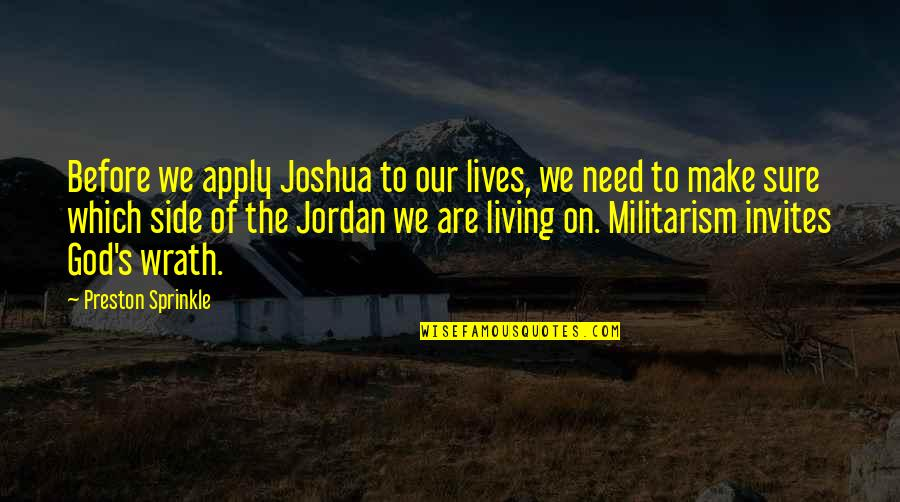 Preston's Quotes By Preston Sprinkle: Before we apply Joshua to our lives, we