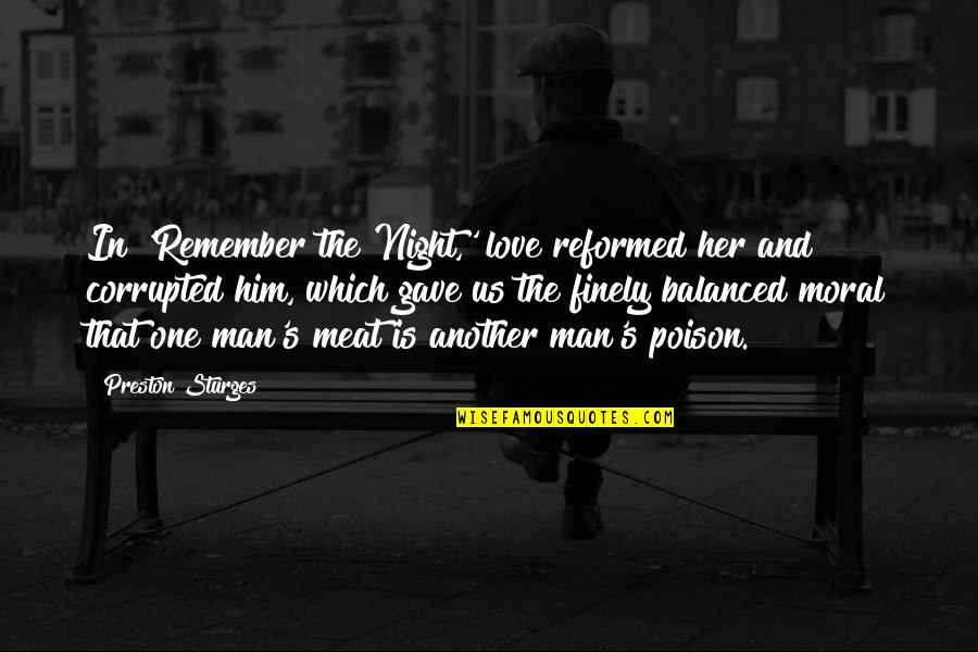 Preston's Quotes By Preston Sturges: In 'Remember the Night,' love reformed her and