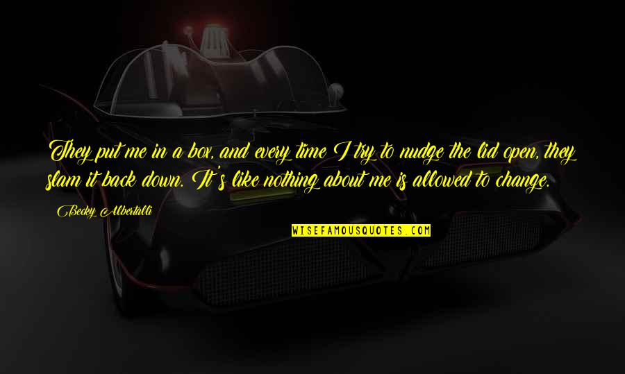 Pretndng Quotes By Becky Albertalli: They put me in a box, and every