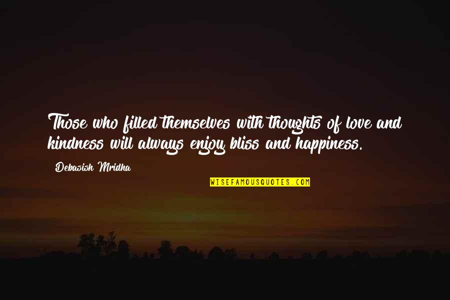 Pretndng Quotes By Debasish Mridha: Those who filled themselves with thoughts of love