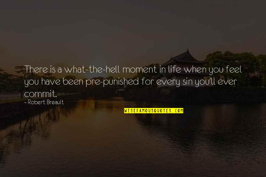 Pretndng Quotes By Robert Breault: There is a what-the-hell moment in life when