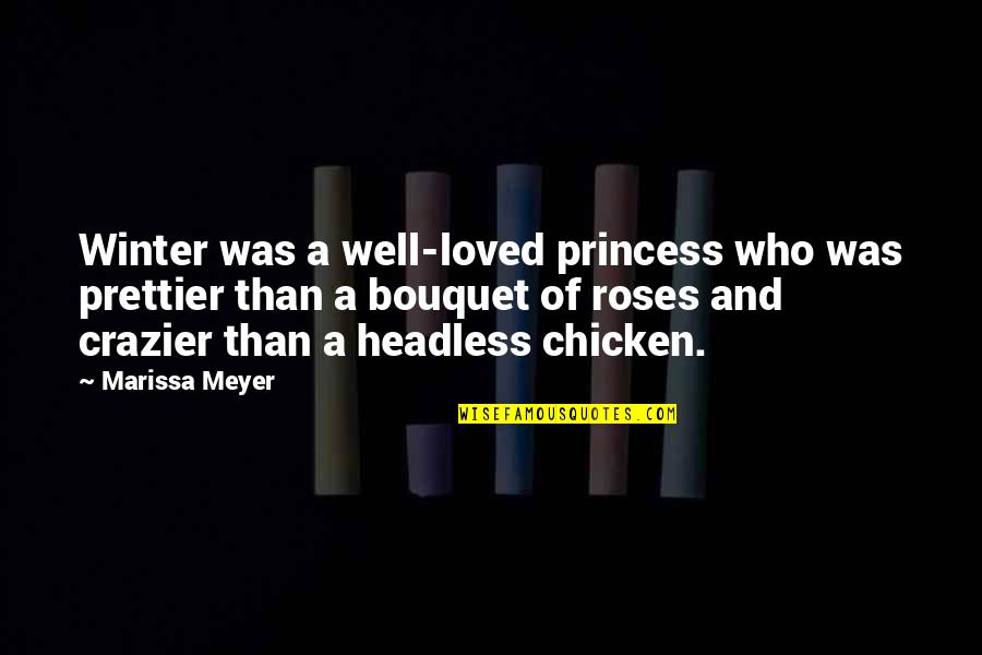 Prettier Than You Quotes By Marissa Meyer: Winter was a well-loved princess who was prettier