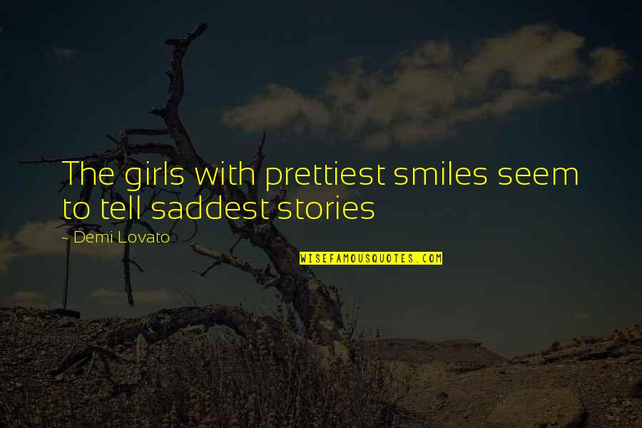 Prettiest Smiles Quotes By Demi Lovato: The girls with prettiest smiles seem to tell