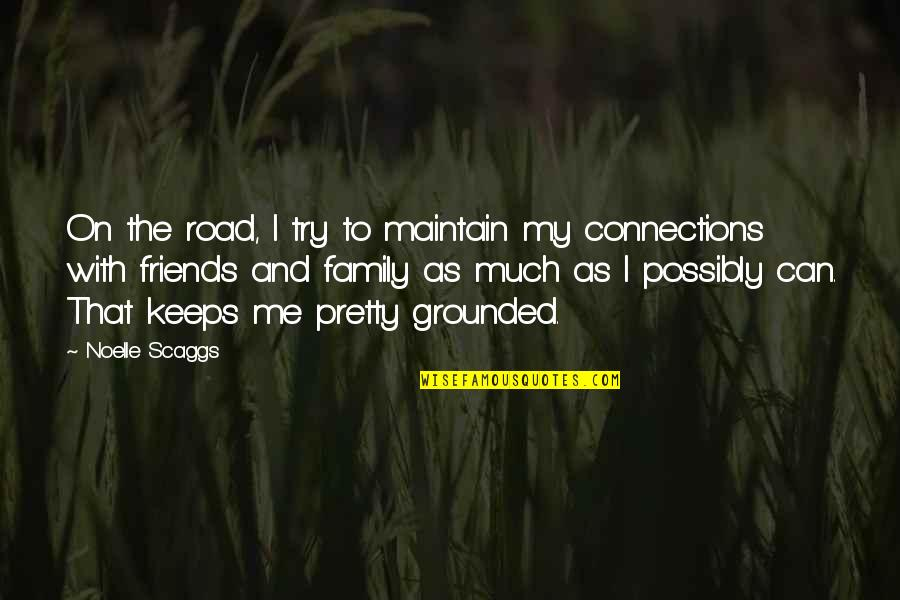 Pretty Best Friends Quotes By Noelle Scaggs: On the road, I try to maintain my