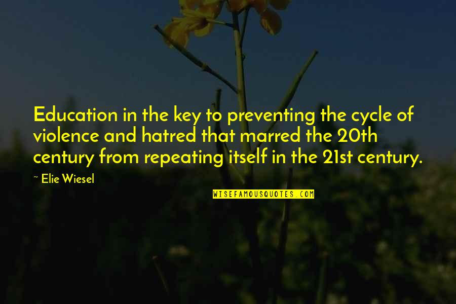 Preventing Violence Quotes By Elie Wiesel: Education in the key to preventing the cycle