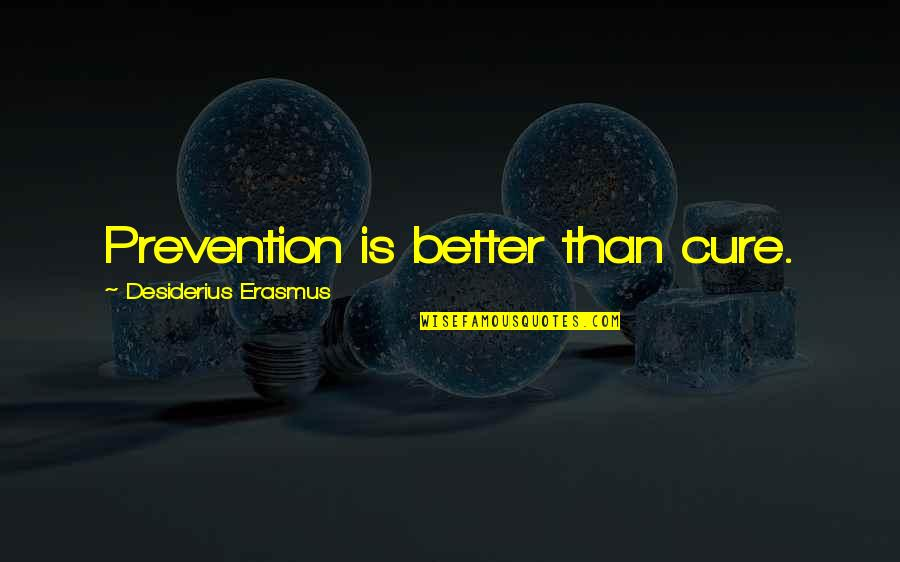 Prevention Is Better Than Cure Quotes Top 16 Famous Quotes About