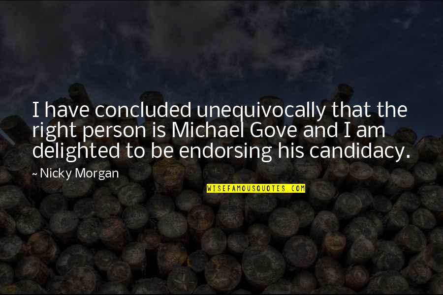 Prezi Popular Quotes By Nicky Morgan: I have concluded unequivocally that the right person