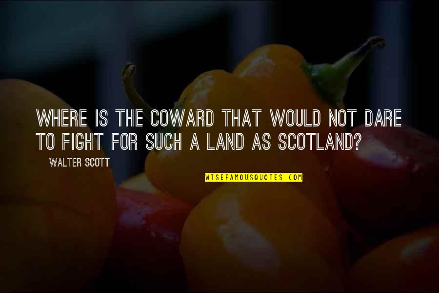 Prezi Popular Quotes By Walter Scott: Where is the coward that would not dare