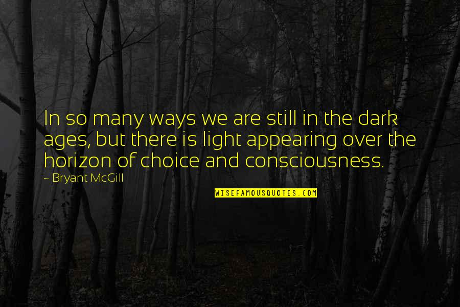 Priased Quotes By Bryant McGill: In so many ways we are still in