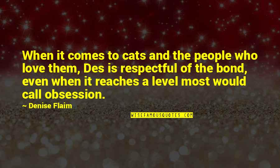 Priased Quotes By Denise Flaim: When it comes to cats and the people
