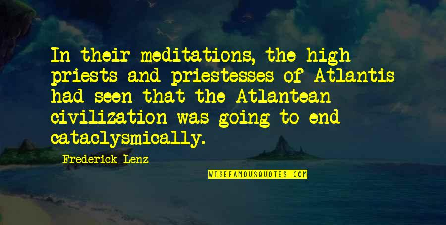Priestesses Quotes By Frederick Lenz: In their meditations, the high priests and priestesses