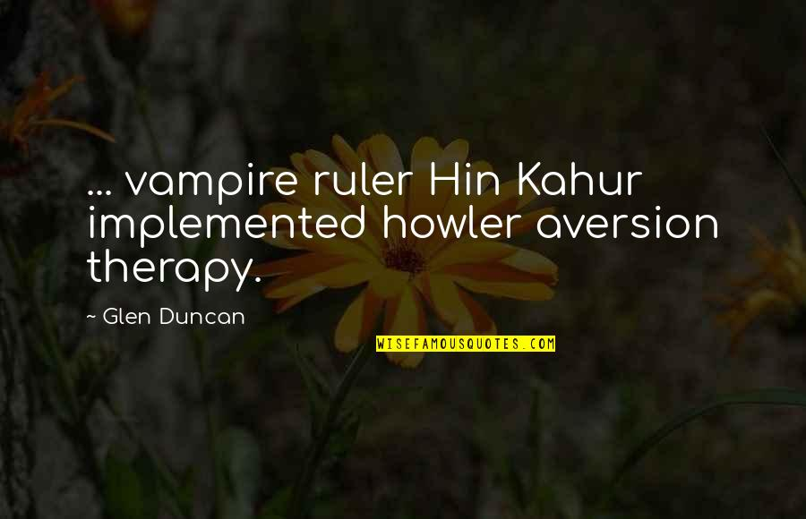 Primal Scream Quotes By Glen Duncan: ... vampire ruler Hin Kahur implemented howler aversion
