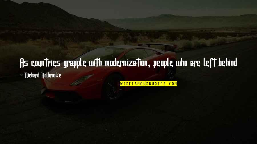 Primal Scream Quotes By Richard Holbrooke: As countries grapple with modernization, people who are