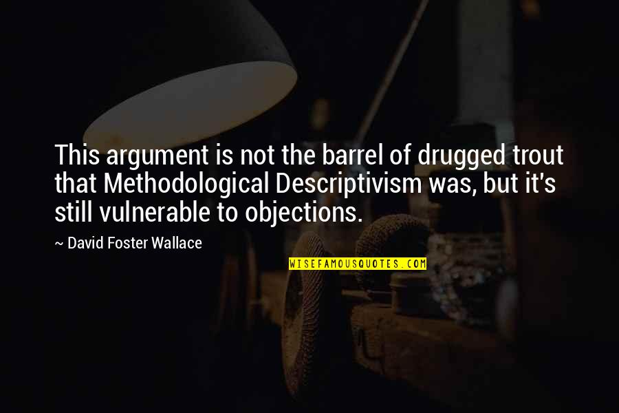 Primefaces Escape Quotes By David Foster Wallace: This argument is not the barrel of drugged