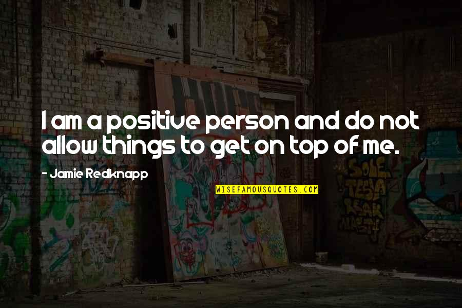 Primefaces Escape Quotes By Jamie Redknapp: I am a positive person and do not