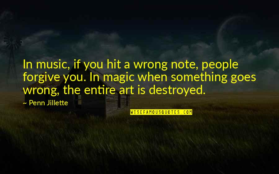 Primerica Life Insurance Company Quotes By Penn Jillette: In music, if you hit a wrong note,