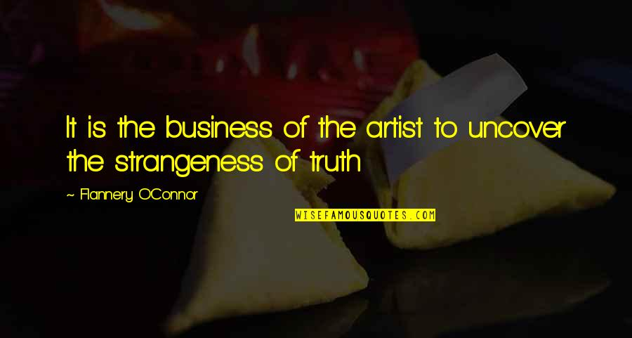 Prince Charming Frog Quotes By Flannery O'Connor: It is the business of the artist to