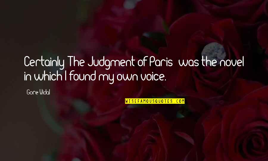 Prince Maxon Quotes By Gore Vidal: Certainly 'The Judgment of Paris' was the novel