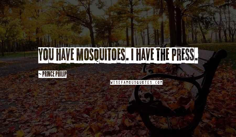 Prince Philip quotes: You have mosquitoes. I have the Press.