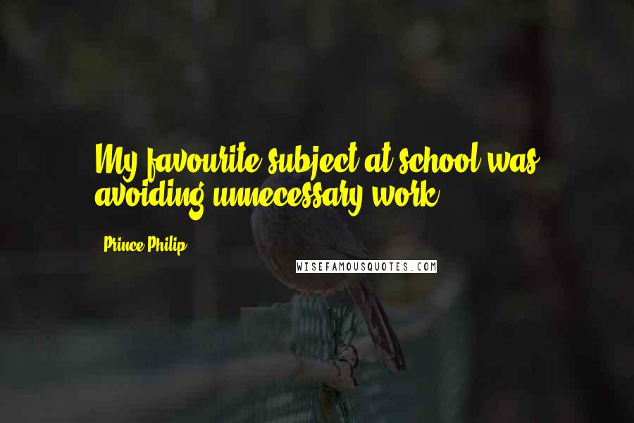 Prince Philip quotes: My favourite subject at school was avoiding unnecessary work.