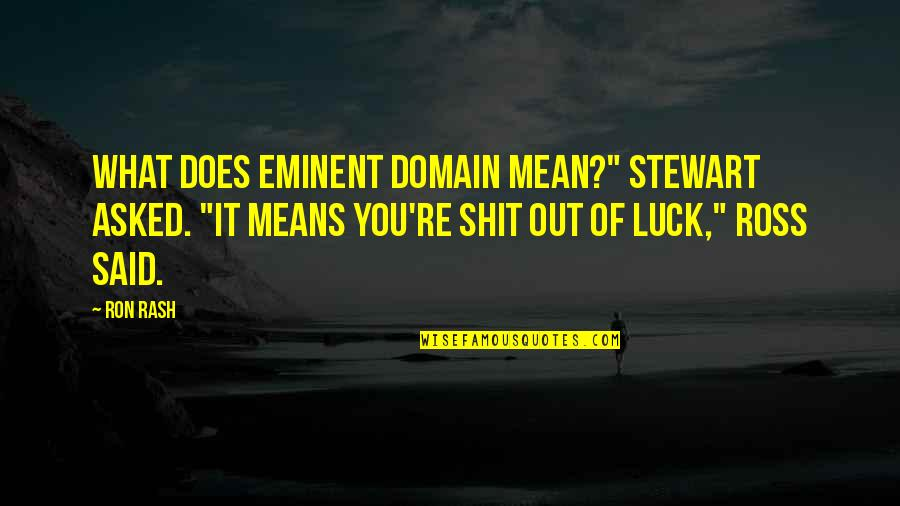 "Princess Birthday Party Quotes By Ron Rash: What does eminent domain mean?"" Stewart asked. ""It"
