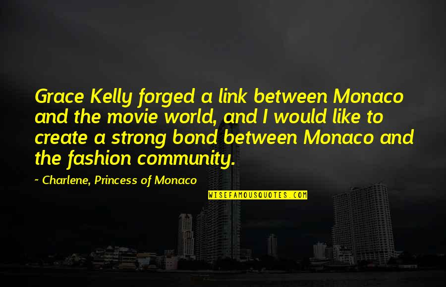 Princess Charlene Quotes By Charlene, Princess Of Monaco: Grace Kelly forged a link between Monaco and