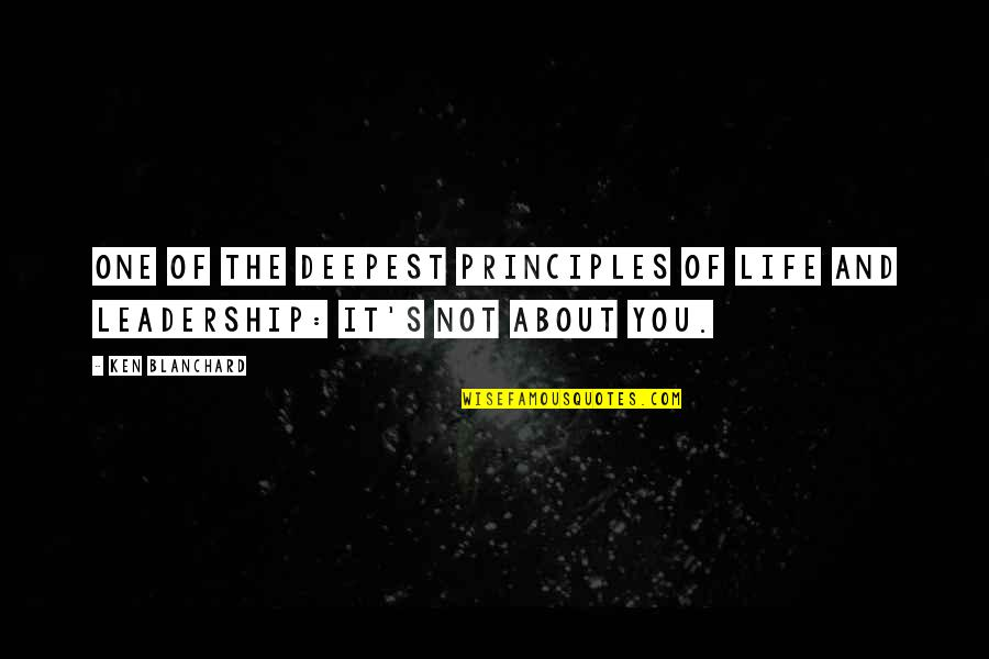 Principles Of Life Quotes By Ken Blanchard: One of the deepest principles of life and