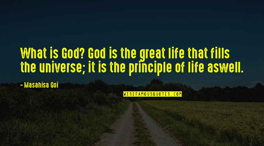 Principles Of Life Quotes By Masahisa Goi: What is God? God is the great life