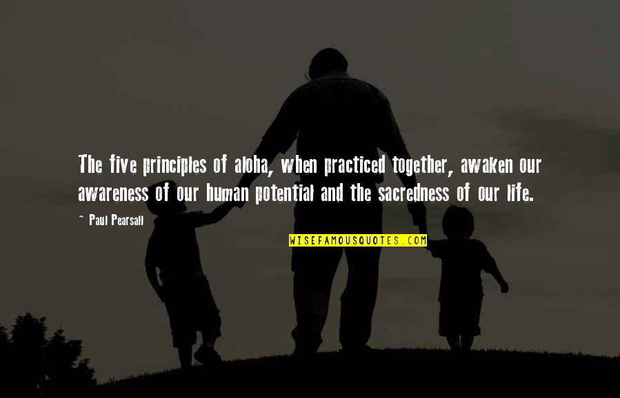 Principles Of Life Quotes By Paul Pearsall: The five principles of aloha, when practiced together,