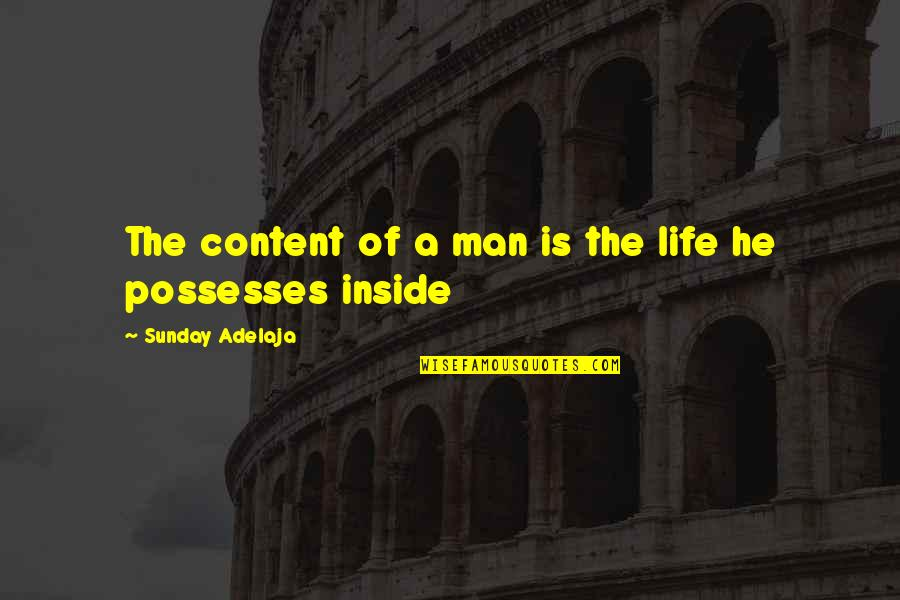 Principles Of Life Quotes By Sunday Adelaja: The content of a man is the life