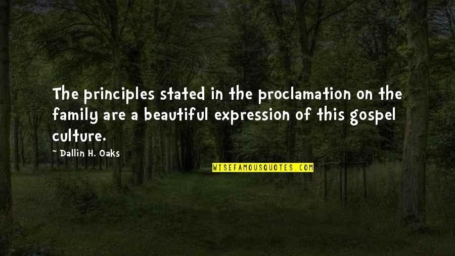Principles Quotes By Dallin H. Oaks: The principles stated in the proclamation on the