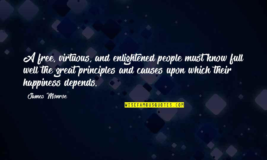 Principles Quotes By James Monroe: A free, virtuous, and enlightened people must know