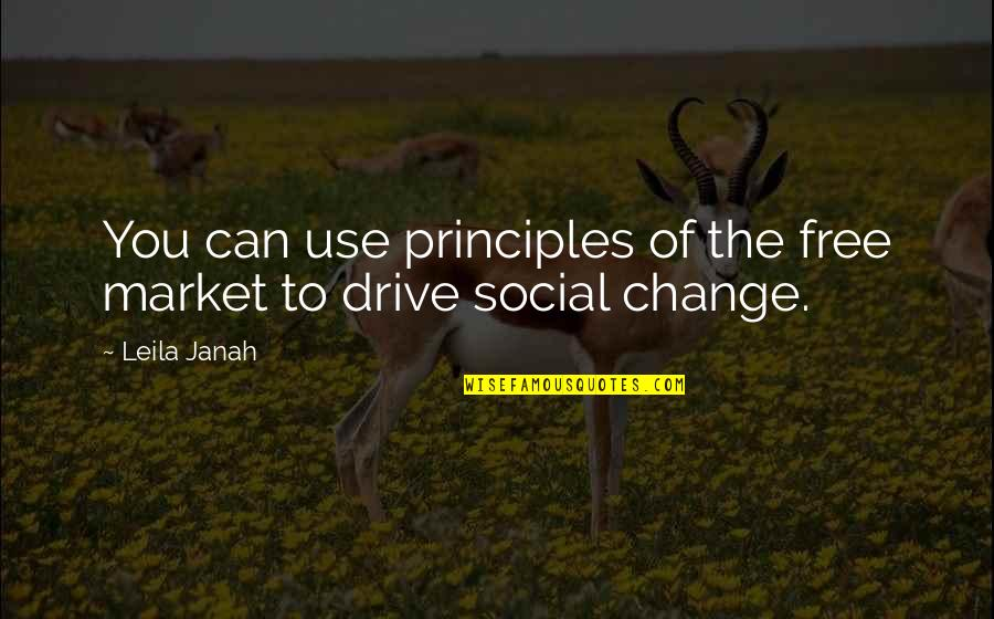 Principles Quotes By Leila Janah: You can use principles of the free market