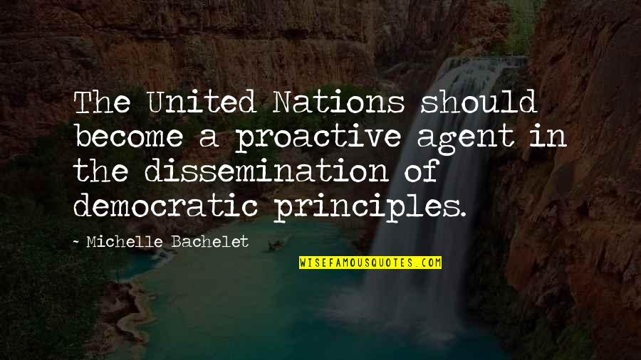 Principles Quotes By Michelle Bachelet: The United Nations should become a proactive agent