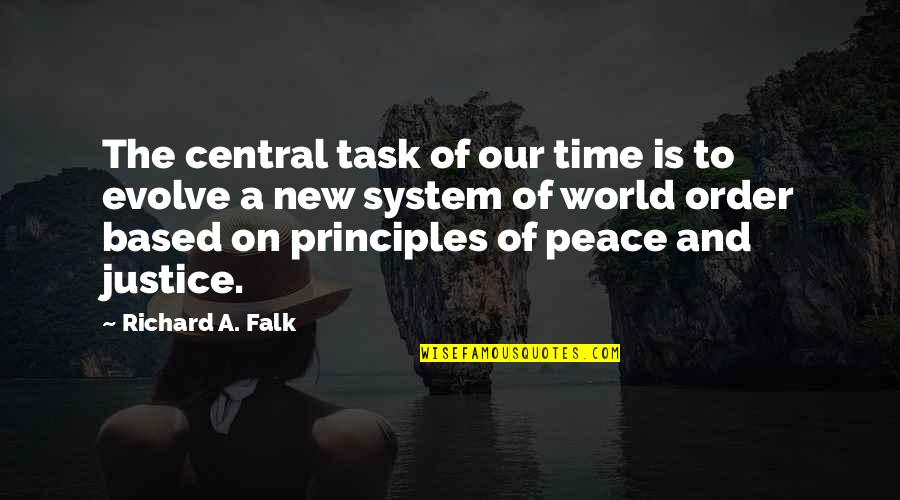 Principles Quotes By Richard A. Falk: The central task of our time is to