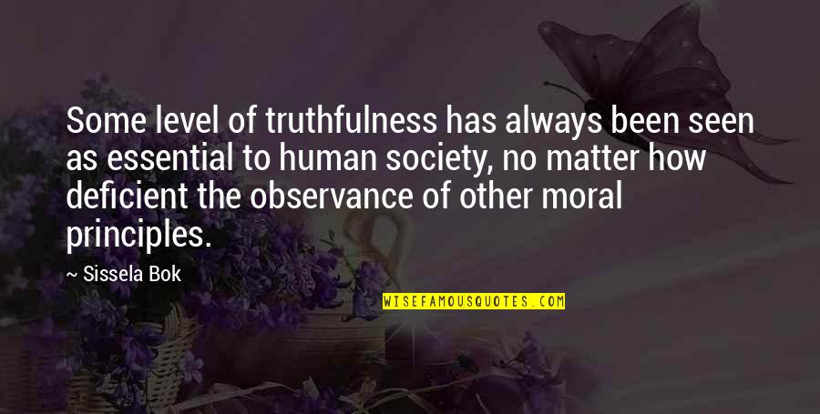 Principles Quotes By Sissela Bok: Some level of truthfulness has always been seen