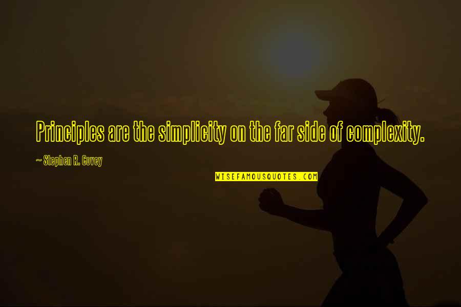 Principles Quotes By Stephen R. Covey: Principles are the simplicity on the far side