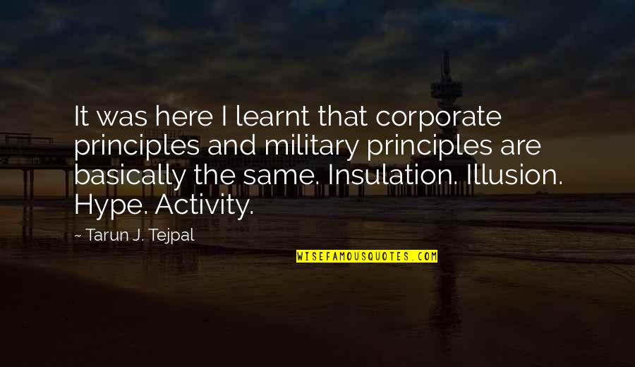 Principles Quotes By Tarun J. Tejpal: It was here I learnt that corporate principles