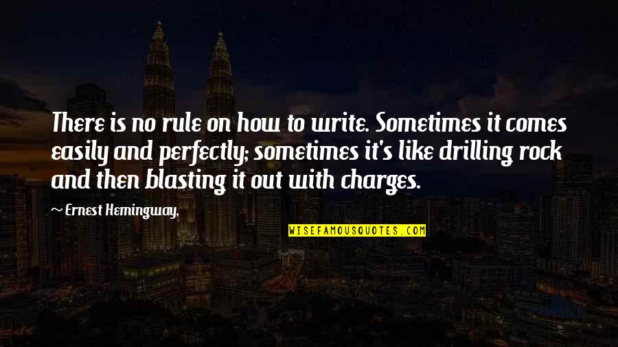 Prinkles Quotes By Ernest Hemingway,: There is no rule on how to write.