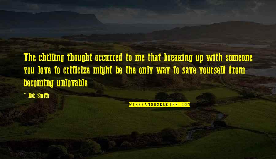 Prinsipe Tagalog Quotes By Bob Smith: The chilling thought occurred to me that breaking