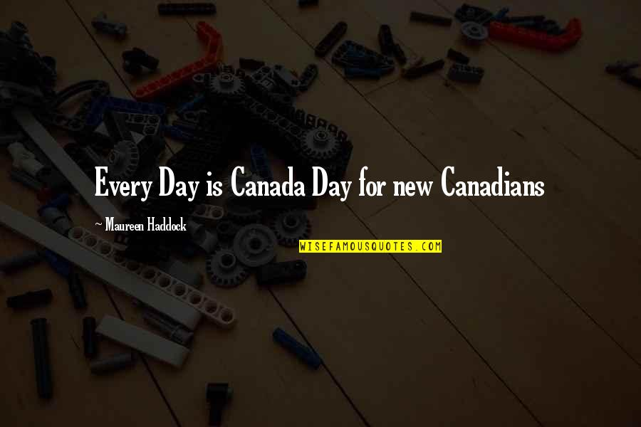 Prinsipe Tagalog Quotes By Maureen Haddock: Every Day is Canada Day for new Canadians