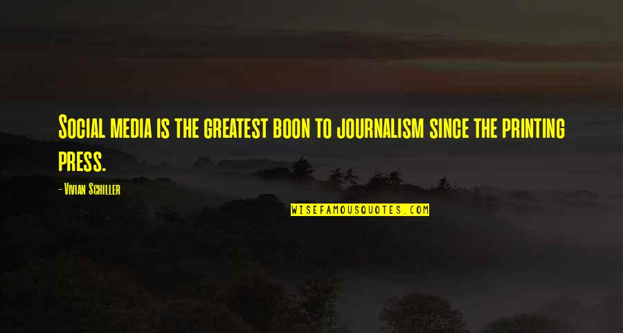 Printing Press Quotes By Vivian Schiller: Social media is the greatest boon to journalism