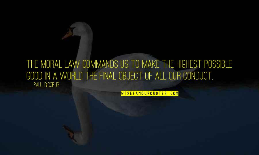 Privacy In Fahrenheit 451 Quotes By Paul Ricoeur: The moral law commands us to make the