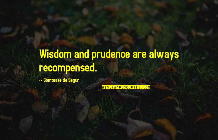 Private Mortgage Insurance Quotes By Comtesse De Segur: Wisdom and prudence are always recompensed.
