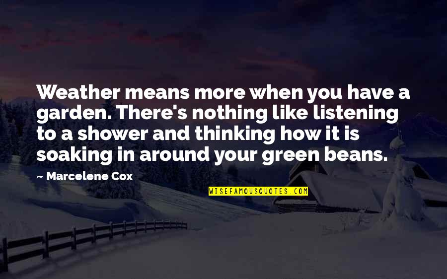 Privileged Tv Show Quotes By Marcelene Cox: Weather means more when you have a garden.