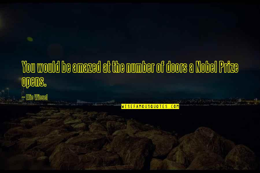 Prize Quotes By Elie Wiesel: You would be amazed at the number of